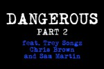 dangerous-part-2-feat-trey-songz-chris-brown-sam-martin