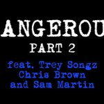 David Guetta, Dangerous Part 2 Remix feat. Trey Songz, Chris Brown & Sam Martin: traduzione testo e video