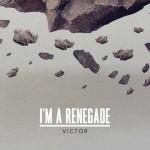Victor I'm a renegade: testo, traduzione e video (spot Jeep)