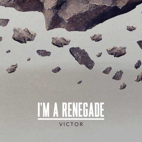 im-a-renegade-victor-cover