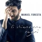 Manuel Foresta, Li chiameremo sogni: testo e audio