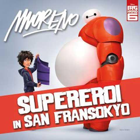 moreno_supereroi_in_san_fransokyo_cover_singolo