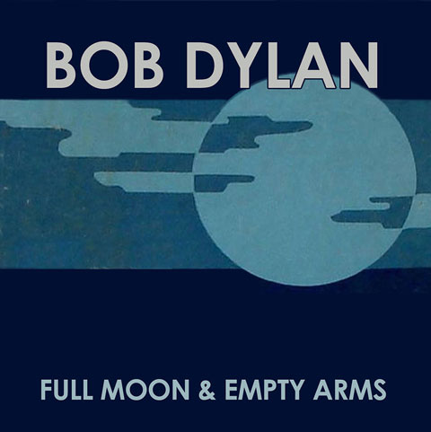 Bob-Dylan-Full-Moon-And-Empty-Arms-single-cover