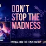 Hardwell & W&W feat. Fatman Scoop – Don't Stop The Madness: traduzione testo e audio