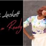 LeToya Luckett – I'm Ready: testo, traduzione e audio