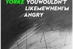 Thom-Yorke-You-Wouldnt-Like-Me-When-Im-Angry