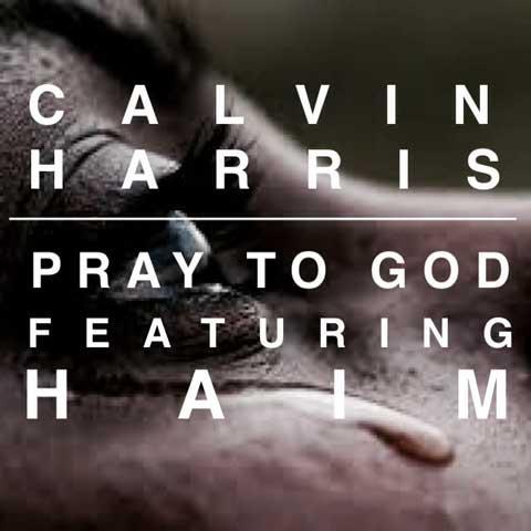 calvin-harris-pray-to-god-feat-haim