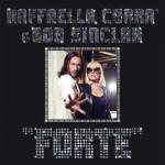 Raffaella Carrà & Bob Sinclar, Forte: testo e audio ufficiale