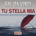 Sal Da Vinci – Tu Stella Mia è il nuovo singolo: audio