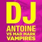 Dj Antoine Vs. Mad Mark – Vampires: testo, traduzione e audio