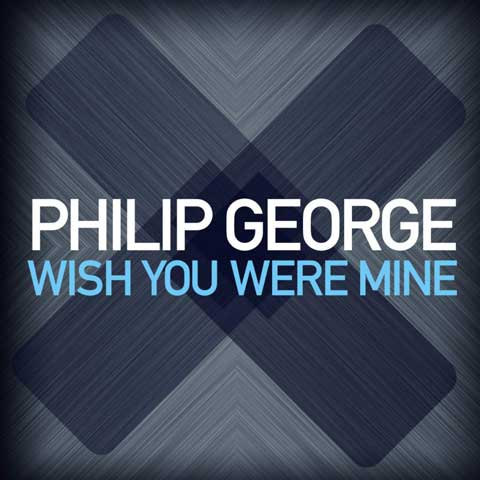 Philip-George-Wish-You-Were-Mine-cover