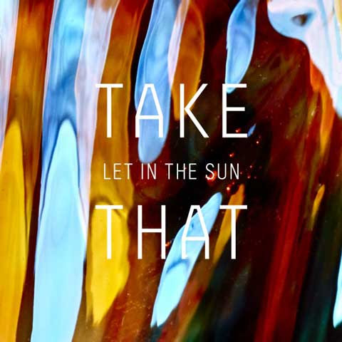 Take-That-Let-in-the-Sun