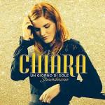 Un Giorno Di Sole – Straordinario disco 2015 di Chiara Galiazzo: cover e tracce