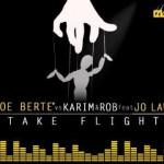 """Joe Bertè Vs. Karim & Rob """"Take Flight"""" (feat. Jo Lawn): audio"""