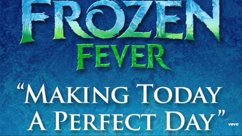 Making-Today-a-Perfect-Day-frozen-fever-soundtrack
