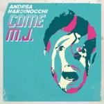 Andrea Nardinocchi, Come M.J.: testo e video ufficiale