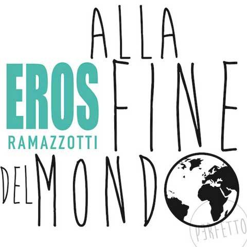 eros-ramazzotti_alla-fine-del-mondo