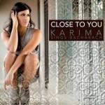 Karima – Close To You: testo, traduzione e audio