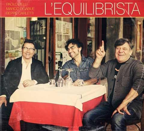 paolo-belli-Marco-Ligabue-beppe-carletti-L'Equilibrista