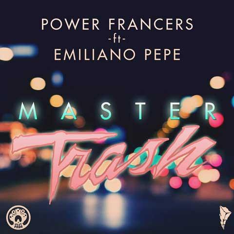 power-francers-masters-trash-feat-emiliano-pepe