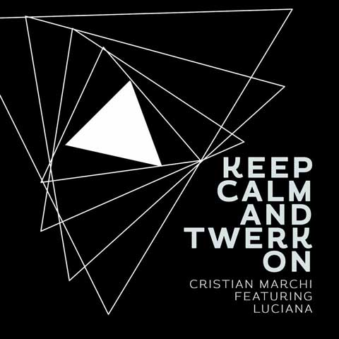 Cristian-Marchi-luciana-Keep-Calm-and-Twerk-On