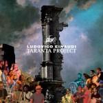 Taranta project nuovo album di Ludovico Einaudi in uscita il 28 aprile 2015: tracklist