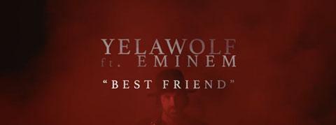 bestfriend-videoclip-yelawolf