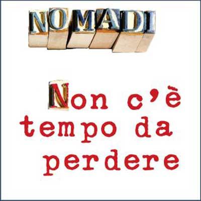 nomadi-non-ce-tempo-da-perdere