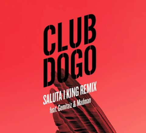 saluta-i-king-remix-club-dogo-madman-gemitaiz