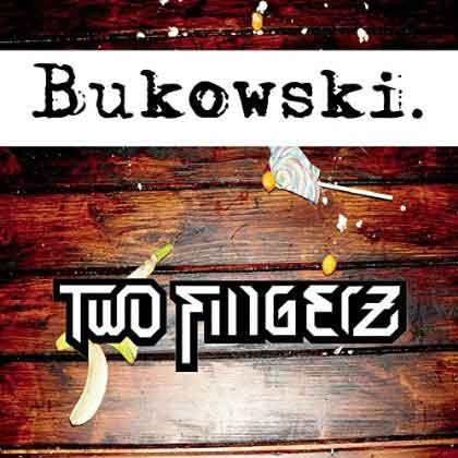 Bukowski-Two-Fingerz