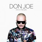 Ora o mai più nuovo disco da solista di Don Joe: tracklist e copertina
