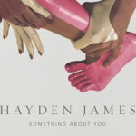 Hayden James – Something About You: traduzione testo e video ufficiale