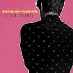 Brandon Flowers – I Can Change: traduzione testo e audio