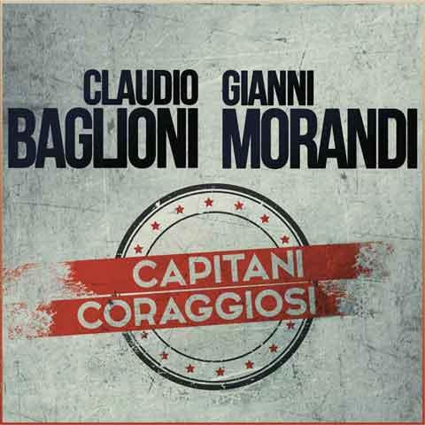 Claudio-Baglioni-Gianni-Morandi-Capitani-coraggiosi