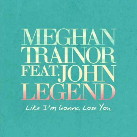 Meghan-Trainor-Like-Im-Gonna-Lose-You
