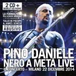 Pino Daniele – Nero A Metà Live: Il Concerto, Milano, 22 dicembre 2014