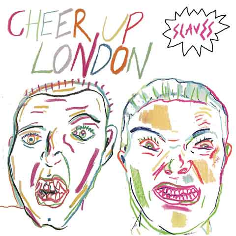 Slaves-Cheer-Up-London-single-cover