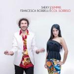 Sheky & Francesca Borrelli, Sempre col sorriso: testo + audio