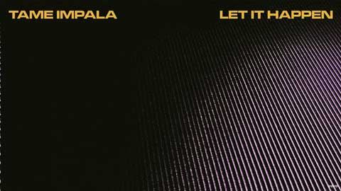 tame-impala-Let-It-Happen