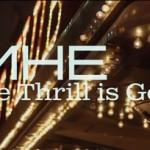 MHE – The Thrill Is Gone: testo, traduzione e video ufficiale