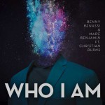 Who I Am nuovo singolo di Benny Benassi & Marc Benjamin feat. Christian Burns: traduzione testo e audio
