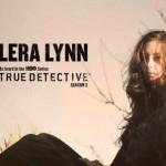 The only thing worth fighting for di Lera Lynn per la colonna sonora di True Detective 2: traduzione testo e audio