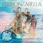 Spritz For Five – Abbronzarella: audio + testo
