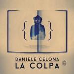 Daniele Celona – La colpa: testo e video
