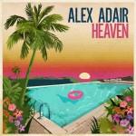 Alex Adair – Heaven: testo, traduzione e video ufficiale