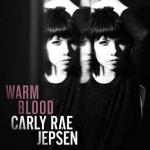 Carly Rae Jepsen – Warm Blood: testo, traduzione e audio