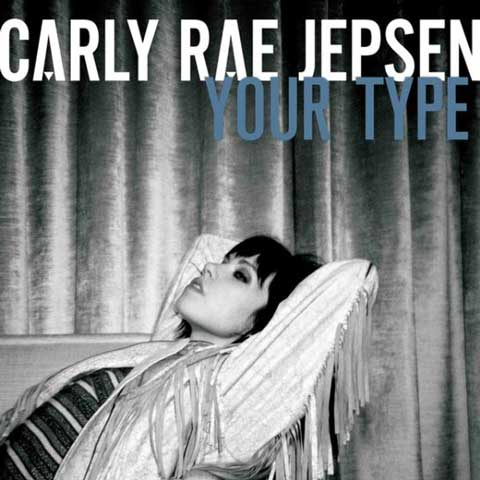 Carly-Rae-Jepsen-Your-Type-cover
