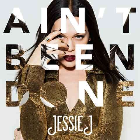 Jessie-J-Aint-Been-Done