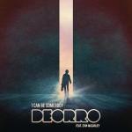 I Can Be Somebody feat. Erin McCarley nuovo singolo di Deorro: traduzione testo e audio