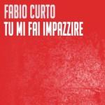 Fabio Curto – Tu mi fai impazzire: testo e audio del nuovo singolo